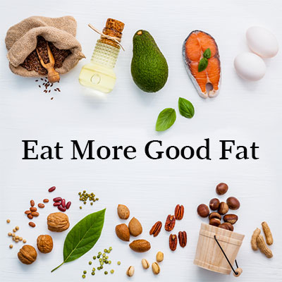 Eat more good fat